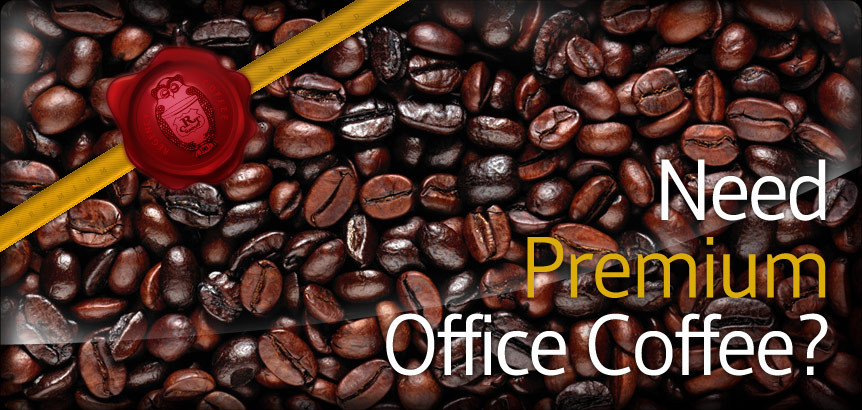 Need Premium Office Coffee?